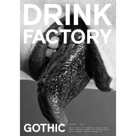 Drink Factory Magazine - Issue 0. Gothic