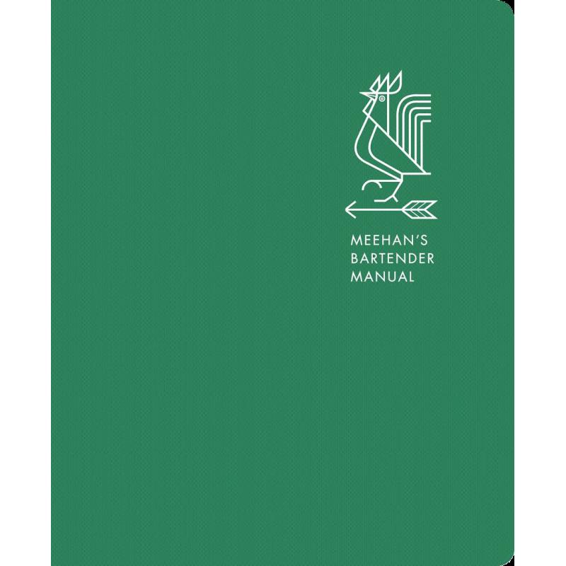 Meehan's Bartender Manual : A Cocktail Handbook for Hosts