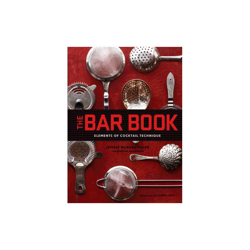 Bar Book : Elements of Cocktail Technique